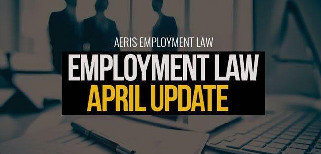 Employment Law April Update | Aeris Employment Law