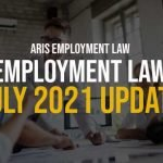 Employment Law July 2021 Update