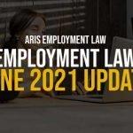 Employment Law June 2021 Update