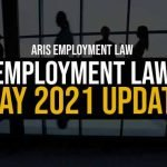 Employment Law May 2021 Update