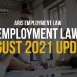 Employment Law August 2021 Update